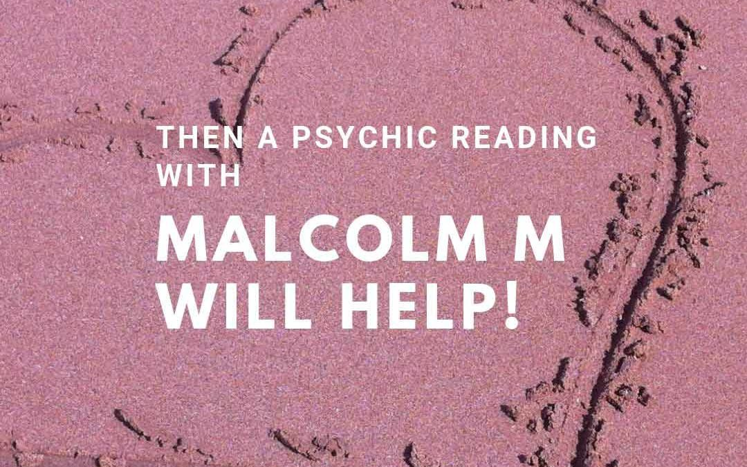 Looking For Love? Ask Psychic Malcolm M